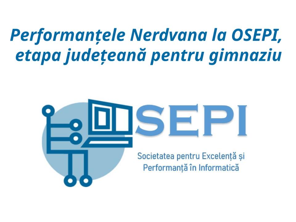 Rezultate OSEPI - Performanțele notabile ale studenților Nerdvana