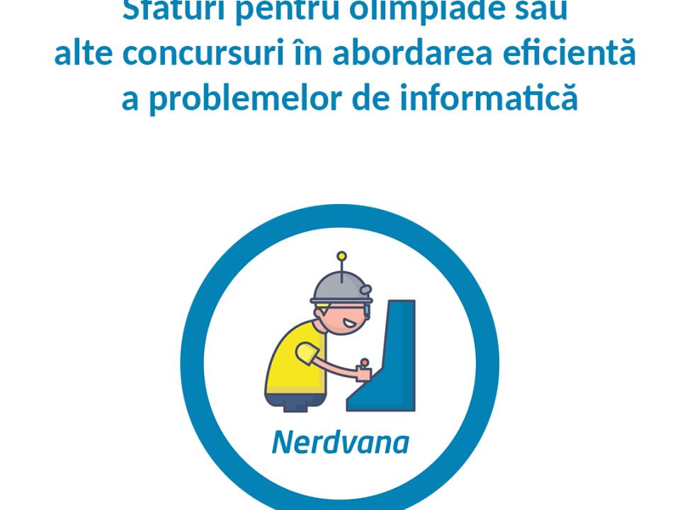 Sfaturi pentru olimpiadă - abordarea eficientă a problemelor de informatică | Nerdvana